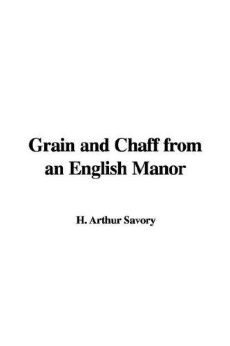 Download Grain and Chaff from an English Manor