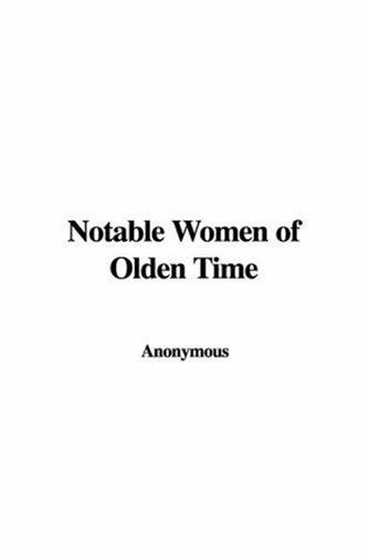 Notable Women of Olden Time