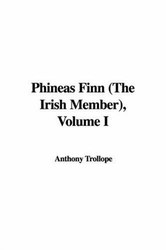 Phineas Finn (The Irish Member), Volume I