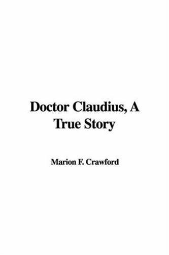 Download Doctor Claudius, A True Story