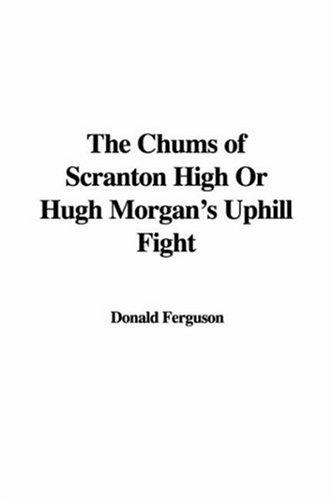 The Chums of Scranton High Or Hugh Morgan's Uphill Fight