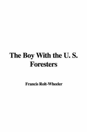 The Boy With the U. S. Foresters