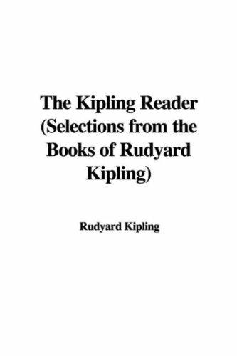 Download The Kipling Reader (Selections from the Books of Rudyard Kipling)