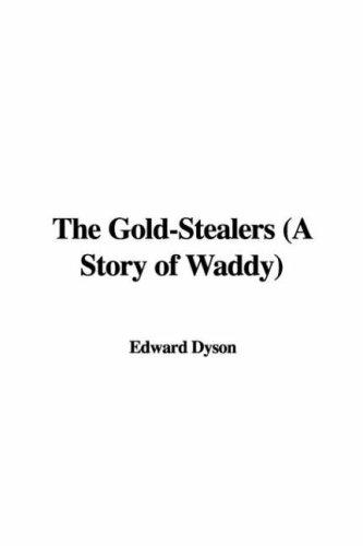 The Gold-Stealers (A Story of Waddy)