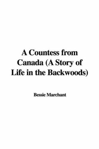 A Countess from Canada (A Story of Life in the Backwoods)