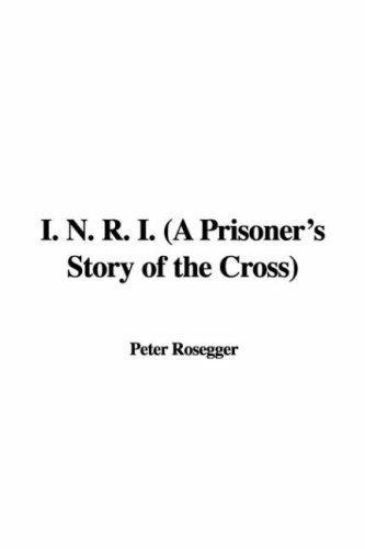 I. N. R. I. (A Prisoner's Story of the Cross)