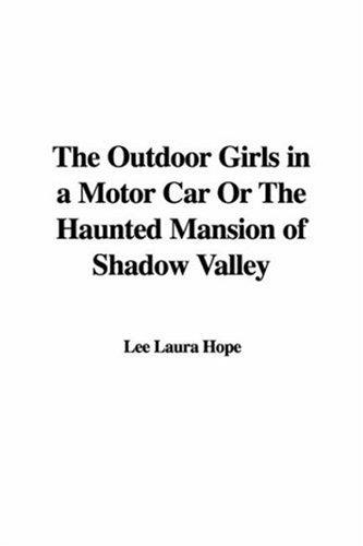 The Outdoor Girls in a Motor Car Or The Haunted Mansion of Shadow Valley