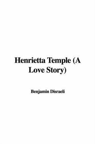 Henrietta Temple (A Love Story)
