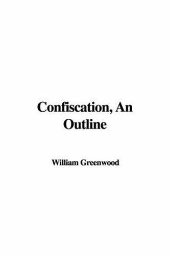 Confiscation, An Outline