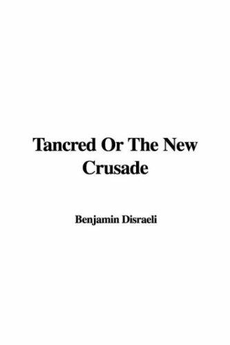 Download Tancred Or The New Crusade