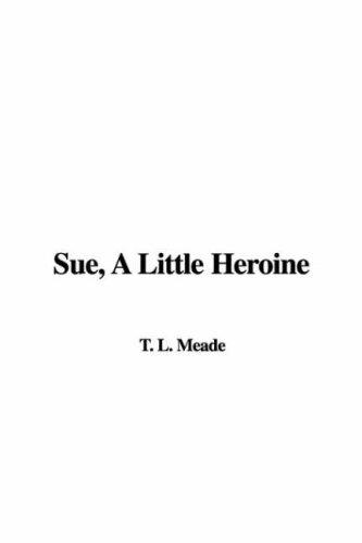 Download Sue, A Little Heroine