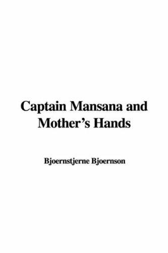 Captain Mansana and Mother's Hands