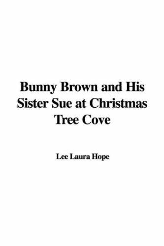 Download Bunny Brown and His Sister Sue at Christmas Tree Cove