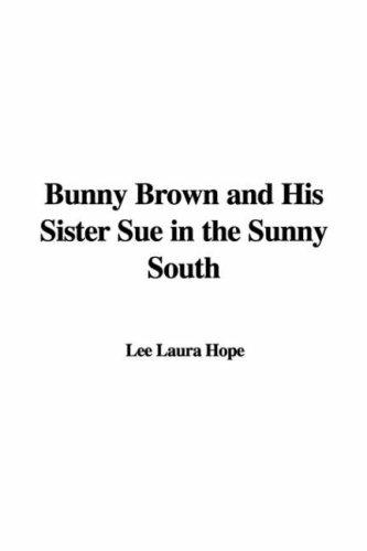 Download Bunny Brown and His Sister Sue in the Sunny South