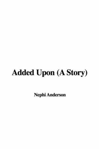 Added Upon (A Story)