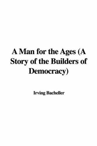Download A Man for the Ages (A Story of the Builders of Democracy)