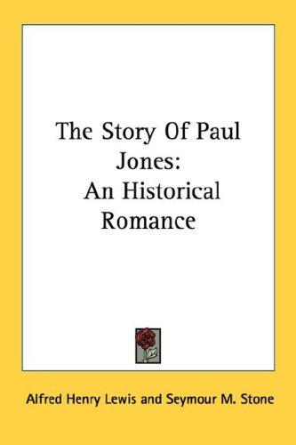 The story of Paul Jones by Alfred Henry Lewis