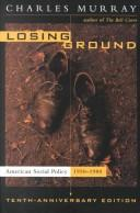 Losing ground by Charles A. Murray
