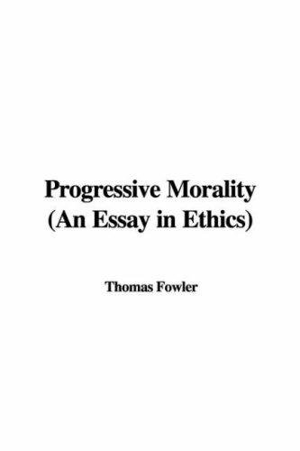 Progressive Morality (An Essay in Ethics)