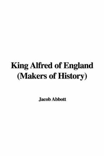 King Alfred of England (Makers of History)