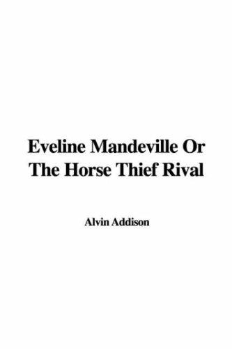 Eveline Mandeville Or The Horse Thief Rival