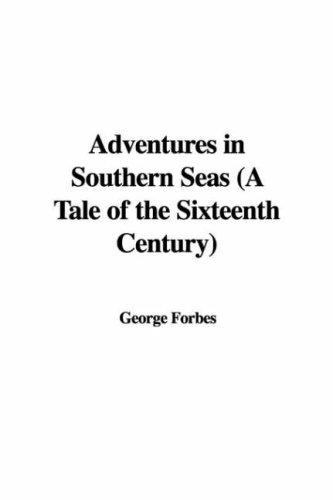 Download Adventures in Southern Seas (A Tale of the Sixteenth Century)
