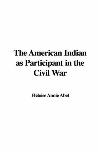 Download The American Indian as Participant in the Civil War
