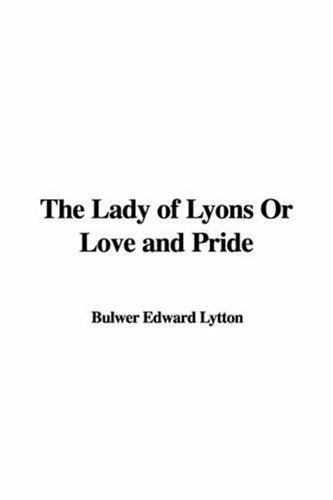 Download The Lady of Lyons Or Love and Pride