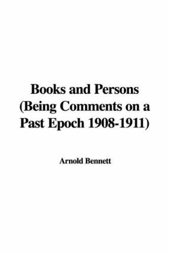 Books and Persons (Being Comments on a Past Epoch 1908-1911)