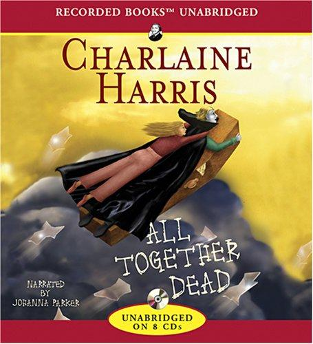 All Together Dead by Charlaine Harris, MaryJanice Davidson, Kyra Davis