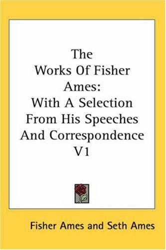 The Works of Fisher Ames