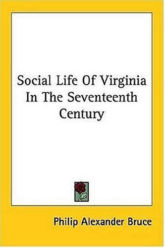 Social Life Of Virginia In The Seventeenth Century