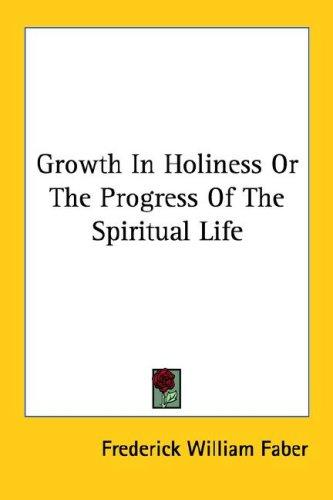 Download Growth In Holiness Or The Progress Of The Spiritual Life