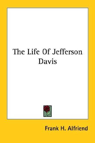 Download The Life Of Jefferson Davis