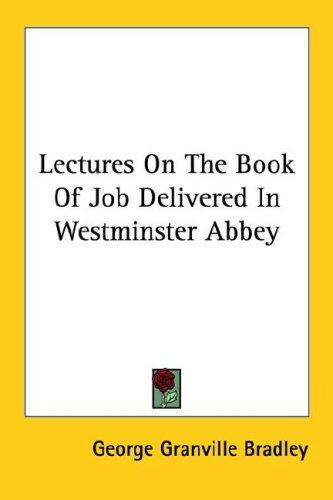 Lectures On The Book Of Job Delivered In Westminster Abbey