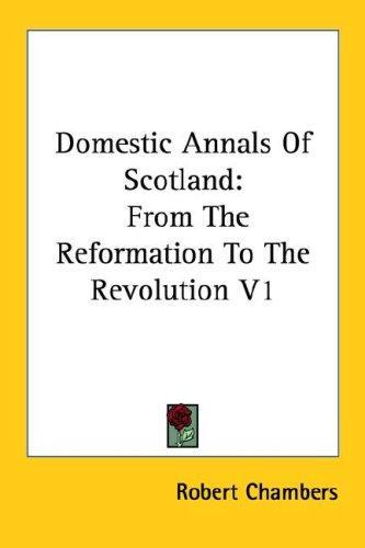 Download Domestic Annals Of Scotland