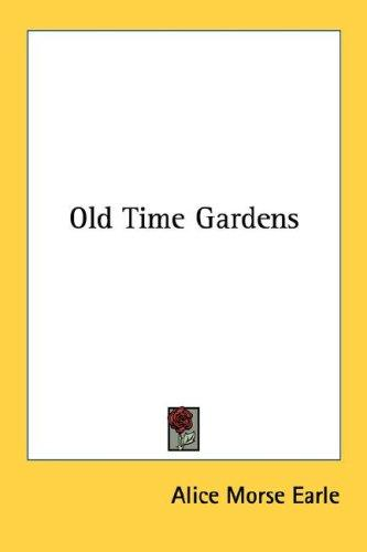 Download Old Time Gardens