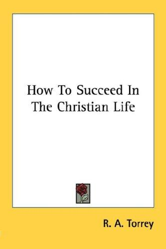 Download How To Succeed In The Christian Life