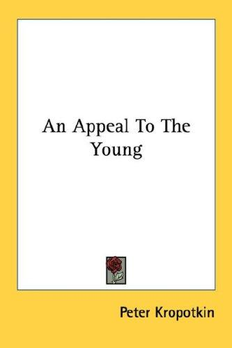 An Appeal To The Young by Peter Kropotkin