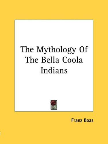 The Mythology Of The Bella Coola Indians