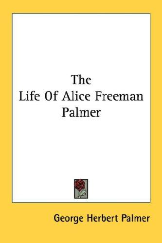 Download The Life Of Alice Freeman Palmer