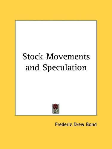 Stock Movements and Speculation