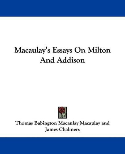 Download Macaulay's Essays On Milton And Addison