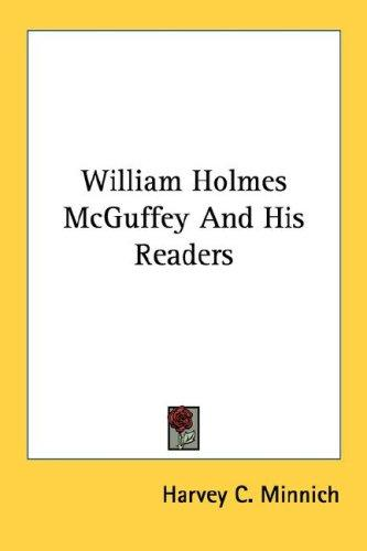 Download William Holmes McGuffey And His Readers