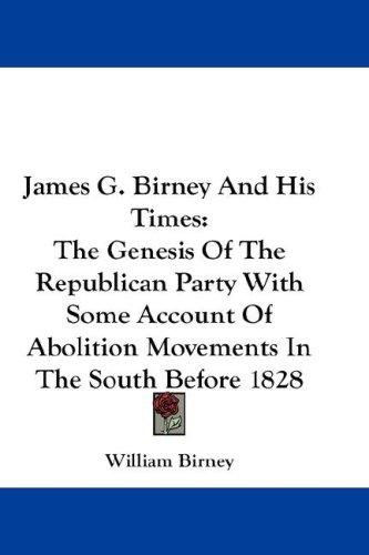 Download James G. Birney And His Times