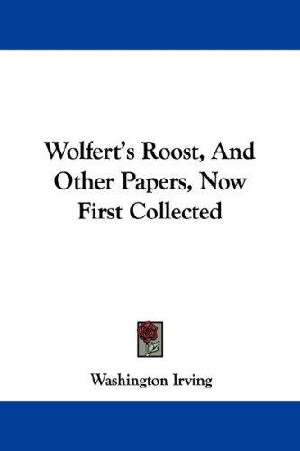 Download Wolfert's Roost, And Other Papers, Now First Collected