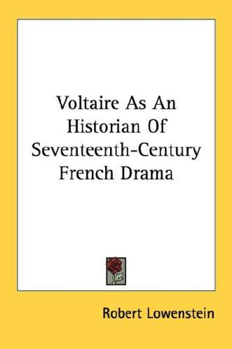 Voltaire As An Historian Of Seventeenth-Century French Drama