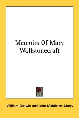 Memoirs Of Mary Wollstonecraft