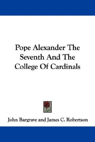 Download Pope Alexander The Seventh And The College Of Cardinals