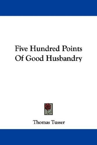 Five Hundred Points Of Good Husbandry